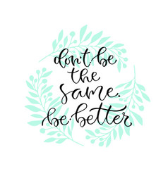 Dont be the same be better handwritten positive vector