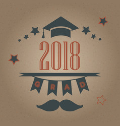 grad of class 2018 with mustache graduation cap vector image