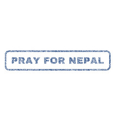pray for nepal textile stamp vector image