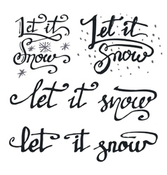 Let it snow calligraphic quotations set vector