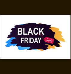 black friday sale inscription color brush strokes vector image vector image