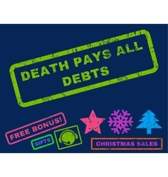 Death pays all debts rubber stamp vector