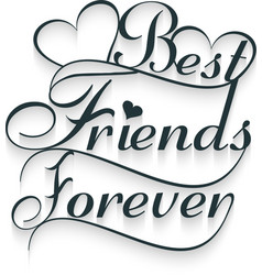 Best friends forever calligraphy text vector