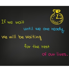 If we wait until we are ready vector image vector image