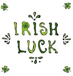 Irish luck lettering saint patriks day poster or vector