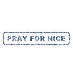 Pray for nice textile stamp vector