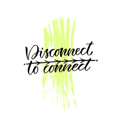 disconnect to connect handwritten quote to vector image vector image