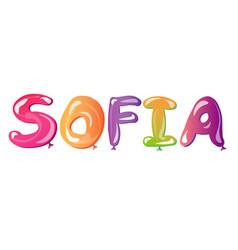 Girl s name sofia written balloons vector
