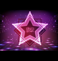 Neon sign disco star on night disco background vector