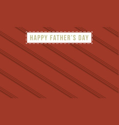 Happy father day background card vector