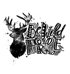 Be wild and free concept hand lettering motivation vector