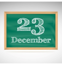 December 23 inscription in chalk on a blackboard vector