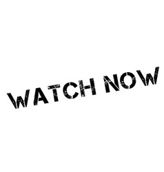 Watch Now black rubber stamp on white vector image