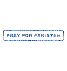 Pray for pakistan textile stamp vector