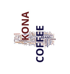 Kona coffee text background word cloud concept vector