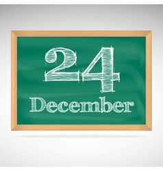 December 24 inscription in chalk on a blackboard vector