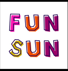 Sun fun from abstract letters vector