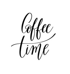 coffee time black and white hand written lettering vector image