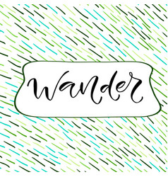 Wander handwritten positive printable home vector