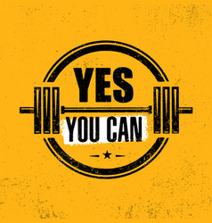 Yes you can gym workout motivation quote stamp vector