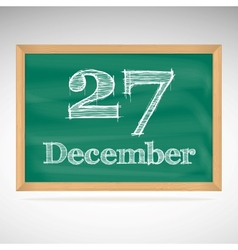 December 27 inscription in chalk on a blackboard vector