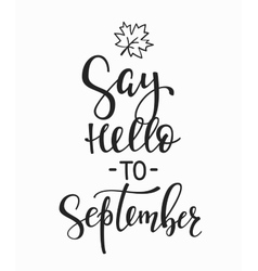 Say hello to september quotes typography vector