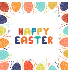 Hand drawn vibrant colorful frame of easter eggs vector