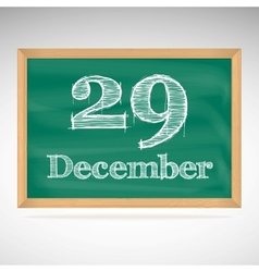 December 29 inscription in chalk on a blackboard vector