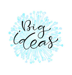 Big ideas handwritten positive printable home vector