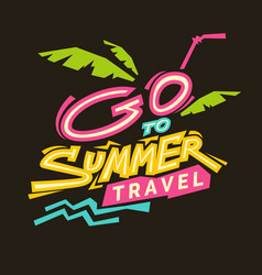 Go to summer travel vector