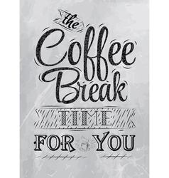 The coffee break time for you coal vector image