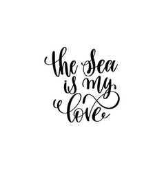 sea is my love - hand lettering positive quote vector image