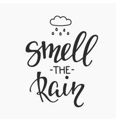 Smell the rain quotes typography vector