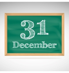 December 31 inscription in chalk on a blackboard vector image vector image