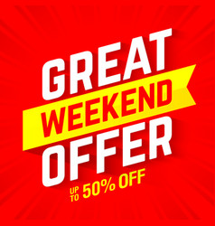 great weekend special offer banner vector image vector image