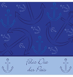 Portuguese hand drawn anchor happy fathers day vector