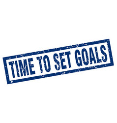 square grunge blue time to set goals stamp vector image vector image