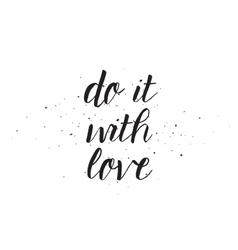 Do it with love inscription greeting card vector