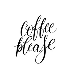 coffee please black and white hand written vector image