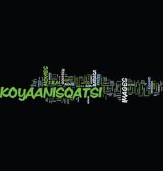 Koyaanisqatsi a nonverbal film by godfrey reggio vector