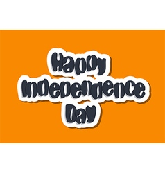 Happy independence day lettering vector