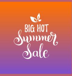 handwritten big hot summer sale vector image vector image