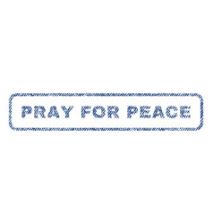 Pray for peace textile stamp vector