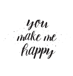 You make me happy inscription Greeting card with vector image
