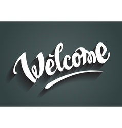 Welcome hand drawn lettering vector image vector image