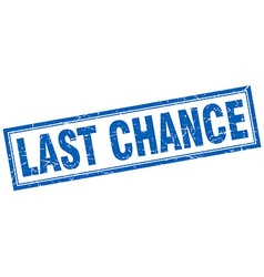 Last chance blue square grunge stamp on white vector