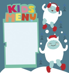 Winter holiday kids menu with cute yeti characters vector