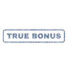 True bonus textile stamp vector