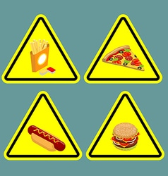 Warning sign fast food dangerous foods containing vector