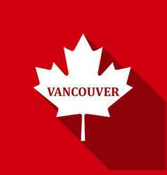 Canadian maple leaf with city name vancouver flat vector